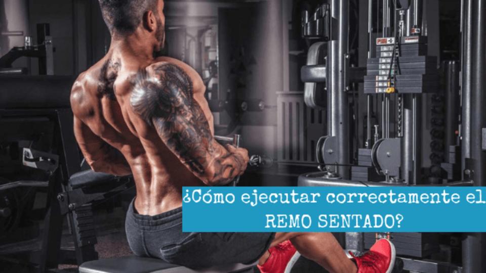 ¿Como ejecutar correctamente el REMO SENTADO_