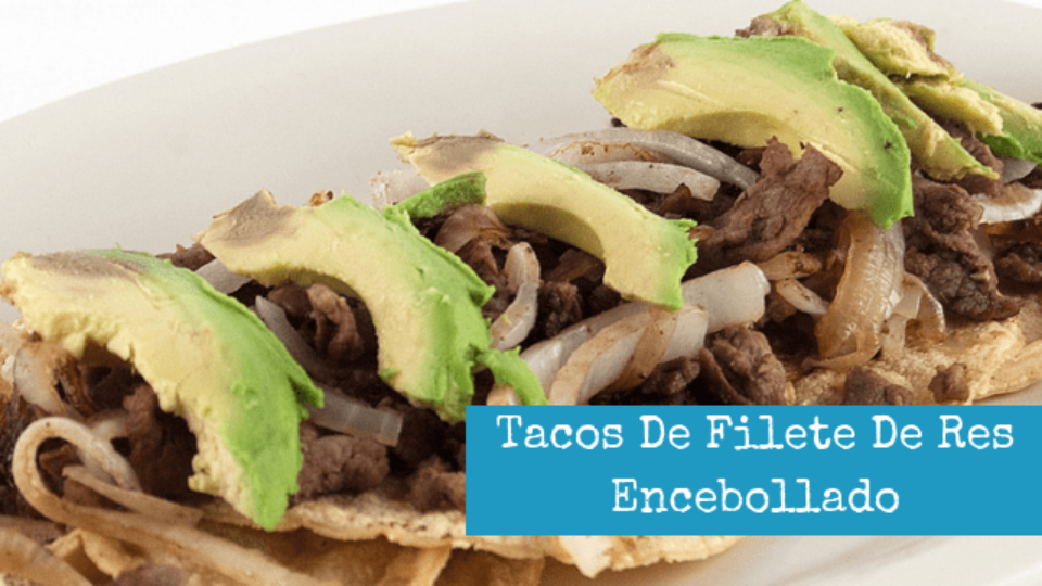 Tacos De Filete De Res Encebollado