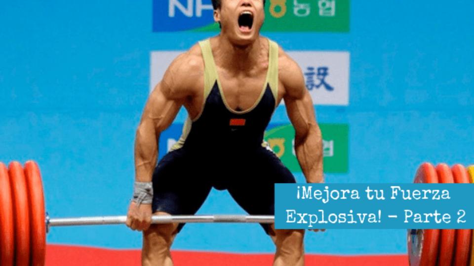 Mejora tu Fuerza Explosiva! – Parte 2